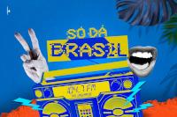 Só dá Brasil