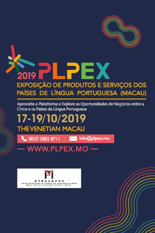 PLPEX 2019. Exposição de produtos e serviços dos países de língua portuguesa (Macau). 17 a 19 de outubro de 2019