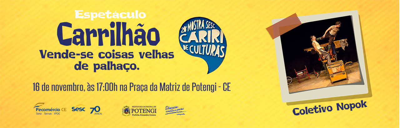 20ª Mostra SESC Cariri de Culturas. Dia 16 de novembro às 17h na Praça da Matriz de Potengi