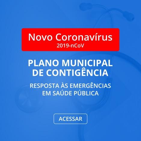 Novo Coronavírus. Plano Municipal de Contigência. Resposta às emergências em saúde pública. Acessar